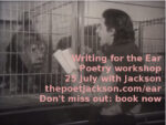 Writing for the Ear Poetry Workshop 25 July with Jackson. Don't miss out: book now. thepoetjackson.com/ear